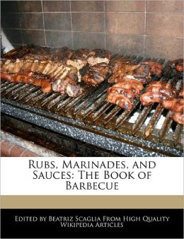 Rubs, Marinades, And Sauces
