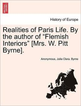 Realities of Paris Life. By the author of