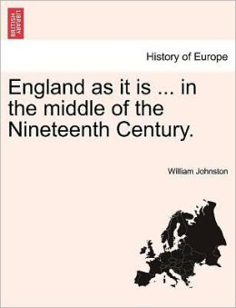 England As It Is ... In The Middle Of The Nineteenth Century.