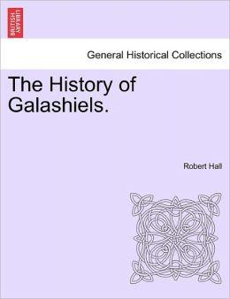 The History Of Galashiels.