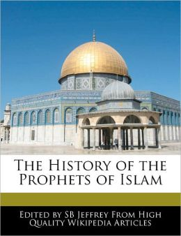 The History Of The Prophets Of Islam