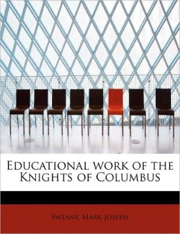 Educational Work Of The Knights Of Columbus