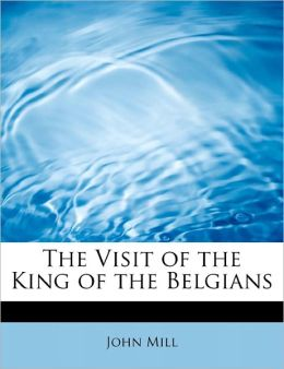 The Visit of the King of the Belgians