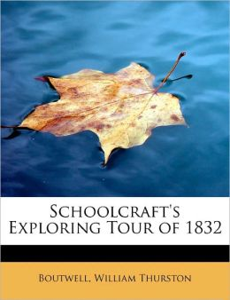 Schoolcraft's Exploring Tour Of 1832