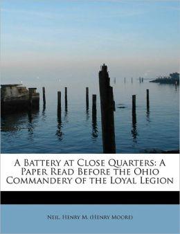 A Battery At Close Quarters