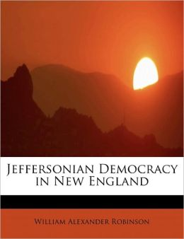 Jeffersonian Democracy in New England