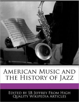 American Music And The History Of Jazz