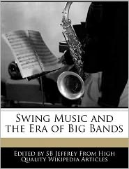 Swing Music and the Era of Big Bands