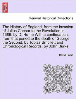 The History Of England; From The Invasion Of Julius Caesar To The Revolution In 1688