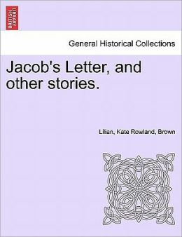 Jacob's Letter, And Other Stories.