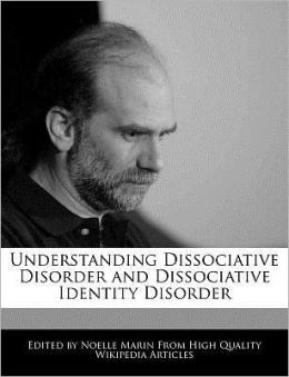 Understanding Dissociative Disorder And Dissociative Identity Disorder