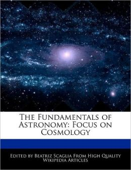 The Fundamentals of Astronomy: Focus on Cosmology