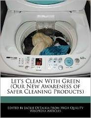 Let's Clean With Green (Our New Awareness of Safer Cleaning Products)