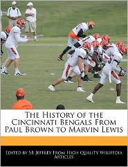 The History of the Cincinnati Bengals from Paul Brown to Marvin Lewis