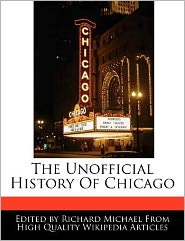 The Unofficial History Of Chicago