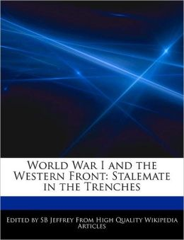 World War I and the Western Front: Stalemate in the Trenches