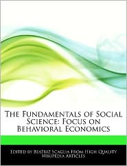 The Fundamentals of Social Science: Focus on Behavioral Economics