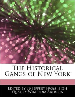 The Historical Gangs of New York