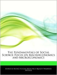 The Fundamentals of Social Science: Focus on Macroeconomics and Microeconomics