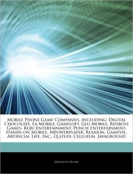 Articles On Mobile Phone Game Companies, including: Digital Chocolate, Ea Mobile, Gameloft, Glu Mobile, Redboss Games, Kuju Entertainment, Punch Entertainment, Hands-on Mobile, Mpowerplayer, Reaxion, Gamevil, Artificial Life, Inc., Q-stuff