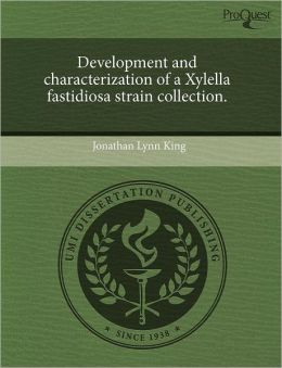 Development And Characterization Of A Xylella Fastidiosa Strain Collection.
