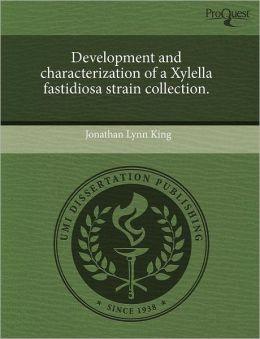 Development And Characterization Of A Xylella Fastidiosa Strain Collection.