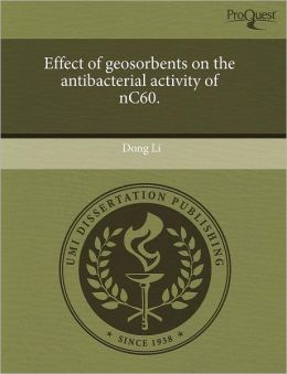 Effect Of Geosorbents On The Antibacterial Activity Of Nc60.