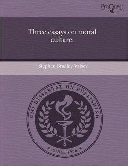 Three Essays On Moral Culture.