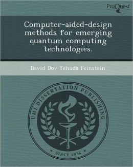 Computer-aided-design methods for emerging quantum computing technologies.