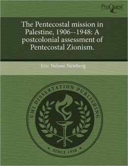 The Pentecostal Mission In Palestine, 1906--1948