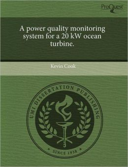 A Power Quality Monitoring System For A 20 Kw Ocean Turbine.