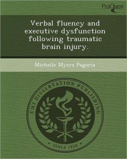 Verbal fluency and executive dysfunction following traumatic brain injury.