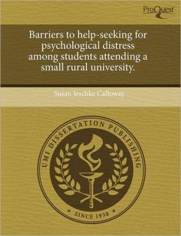 Barriers to help-seeking for psychological distress among students attending a small rural university.