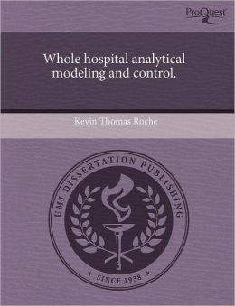 Whole Hospital Analytical Modeling And Control.