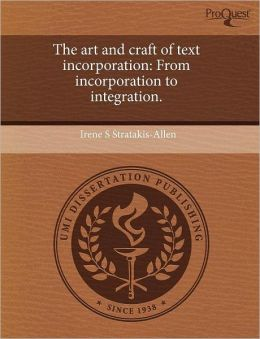 The Art And Craft Of Text Incorporation