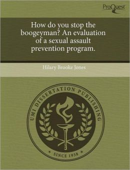 How do you stop the boogeyman? An evaluation of a sexual assault prevention program.