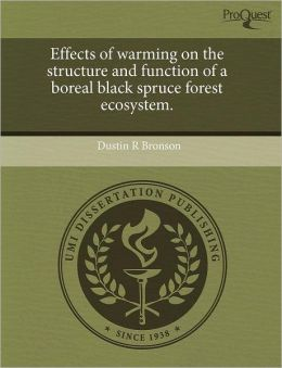 Effects Of Warming On The Structure And Function Of A Boreal Black Spruce Forest Ecosystem.