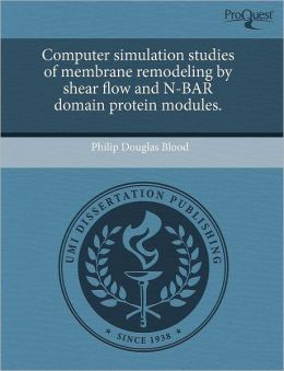 Computer Simulation Studies Of Membrane Remodeling By Shear Flow And N-Bar Domain Protein Modules.