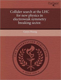 Collider Search At The Lhc For New Physics In Electroweak Symmetry Breaking Sector.