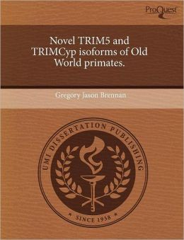 Novel Trim5 And Trimcyp Isoforms Of Old World Primates.