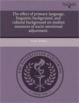 The Effect Of Primary Language, Linguistic Background, And Cultural Background On Student Measures Of Socio-Emotional Adjustment.