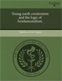 Young-Earth Creationism And The Logic Of Fundamentalism.