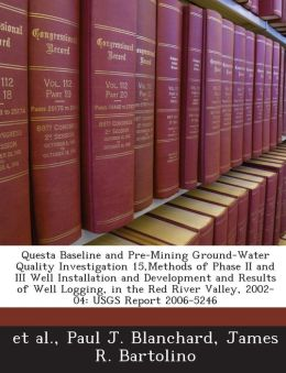 Questa Baseline and Pre-Mining Ground-Water Quality Investigation 15, Methods of Phase II and III Well Installation and Development and Results of Wel