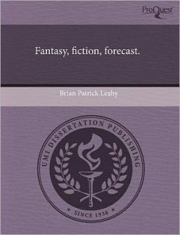 Fantasy, Fiction, Forecast.