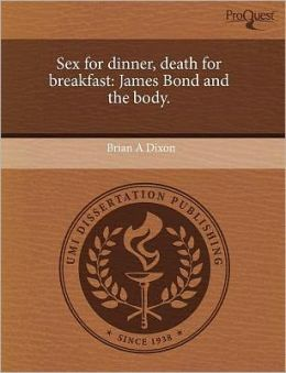 Sex For Dinner, Death For Breakfast
