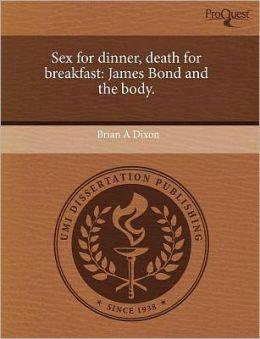 Sex For Dinner, Death For Breakfast