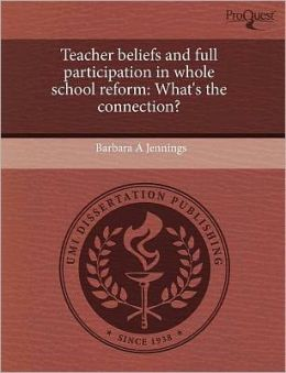 Teacher Beliefs And Full Participation In Whole School Reform