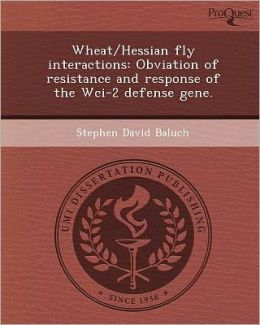 Wheat/Hessian fly interactions: Obviation of resistance and response of the Wci-2 defense gene.