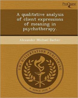 A qualitative analysis of client expressions of meaning in psychotherapy.