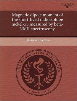 Magnetic Dipole Moment Of The Short-Lived Radioisotope Nickel-55 Measured By Beta-Nmr Spectroscopy.
